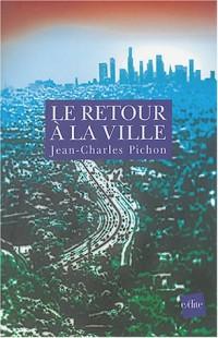 Le retour à la ville : Une fable de l'avenir