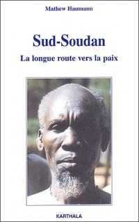 Sud-Soudan : La Longue Route vers la paix