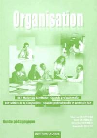 Organisation 2e professionnelle : Guide pédagogique, BEP Métiers du secrétariat, BEP Métiers de la comptabilité