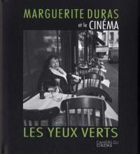 Marguerite Duras et le cinéma : Les yeux verts