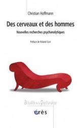 Des cerveaux et des hommes : Nouvelles recherches psychanalytiques