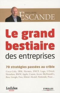 La grand bestiaire des entreprises : 70 stratégies passées au crible
