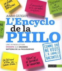 L'Encyclo de la philo : Une introduction vivante aux grandes notions de la philosophie