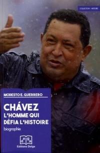 Chavez l'homme qui defia l'histoire