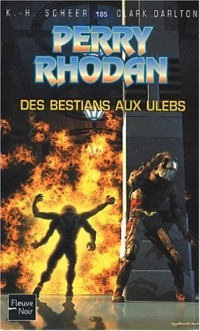 Perry Rhodan, tome 185 : Des bestians aux ulebs