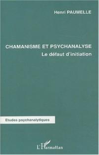 Chamanisme et psychanalyse : Le défaut d'initiation