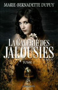 La galerie des jalousies : Tome 1