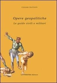 Opere geopolitiche. Guide civili e militari. Con CD-ROM