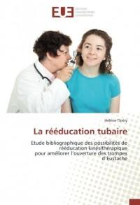 La rééducation tubaire: Etude bibliographique des possibilités de rééducation kinésithérapique pour améliorer l'ouverture des trompes d'Eustache