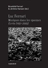Musiques Dans les Spasmes - Ecrits (1951-2005)