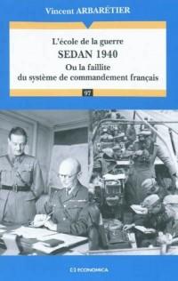 L'Ecole de la Guerre : Sedan 1940