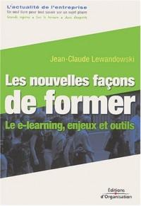 Les Nouvelles Façons de former : Le E-learning, enjeux et outils