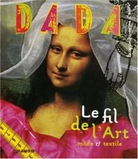 Le fil de l'Art : Mode et textile (Revue Dada n°118)