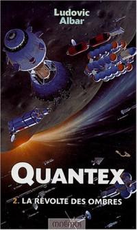 Quantex, volume 2 : La Révolte des ombres