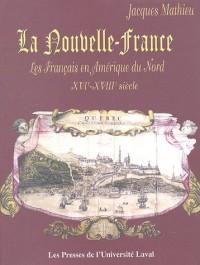 La Nouvelle-France : Les français en Amérique du Nord au XVIe-XVIIIe siècle