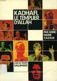 Kadhafi le templier d'Allah