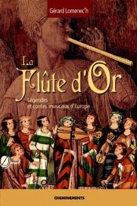 La flûte d'or, légendes et contes musicaux d'Europe
