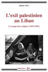 L'exil palestinien au Liban : Le temps des origines (1947-1952)