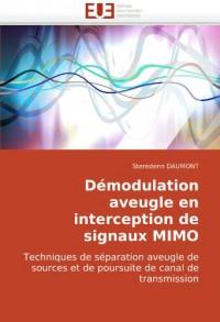 Démodulation aveugle en interception de signaux MIMO: Techniques de séparation aveugle de sources et de poursuite de canal de transmission