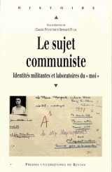 Le sujet communiste : Identités militantes et laboratoires du