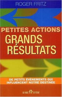 Petites actions, grands résultats : Des petits évènements qui influencent notre destinée
