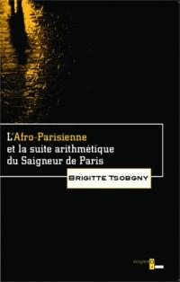 Afro Parisienne et la Suite Arithmetique du Saigneur de Paris