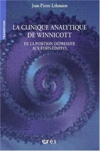 La clinique analytique de winnicott. De la position dépressive aux états-limites