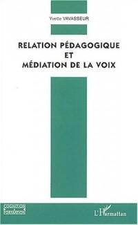 Relation pédagogique et médiation de la voix