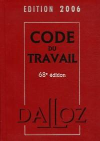 Code du travail : Edition 2006