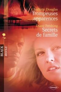 Trompeuses apparences/Secrets de famille