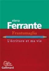 Frantumaglia: L'écriture et ma vie