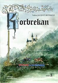 Korbrekan : La malédiction des Princes-Sorciers, Tome 2