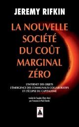 La nouvelle société du coût marginal zéro : L'internet des objets, l'émergence des communaux collaboratifs et l'éclipse du capitalisme [Poche]