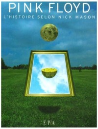 Pink Floyd : L'histoire selon Nick Mason