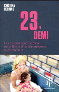 23 et demi - Les aventures d'une mère, de sa fille et d'un chromosome surnuméraire
