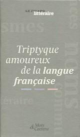 Coffret Tryptique amoureux de la langue française: 3 volumes