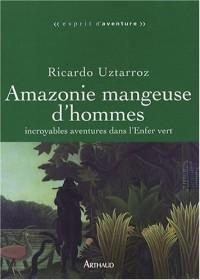 Amazonie mangeuse d'hommes