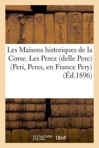 Les Maisons Historiques de la Corse  ed 1896