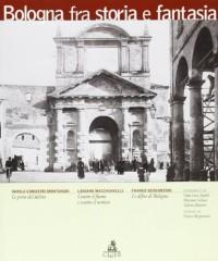 Bologna, fra storia e fantasia