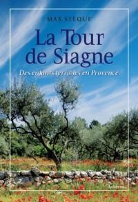 La Tour de Siagne : Des enfants terribles en Provence