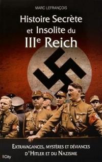 Histoire secrète et insolite du IIIe Reich