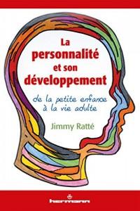 La personnalité et son développement: De la petite enfance à la vie adulte