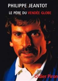 Philippe Jeantot, père du Vendée Globe