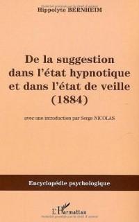 De la suggestion dans l'état hypnotique et dans l'état de veille