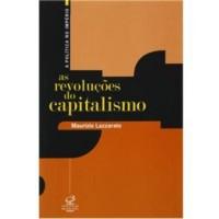 As Revoluções Do Capitalismo - Coleção A Política Do Império (Em Portuguese do Brasil)