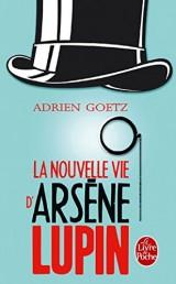 La Nouvelle vie d'Arsène Lupin [Poche]