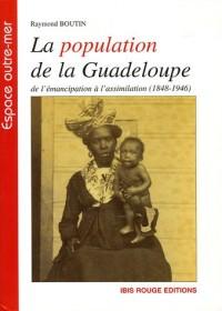 La population de la Guadeloupe : De l'émancipation à l'assimilation (1848-1946), (Aspects démographiques et sociaux)