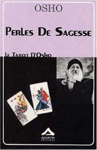 Perles de sagesse : Le Tarot d'Osho
