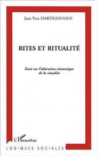 Rites et ritualite. essai sur l'alteration sémantique de la ritualite