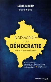 Naissance d'une démocratie : Hashim Thaçi et la route vers le Kosovo indépendant (1987-2008)
